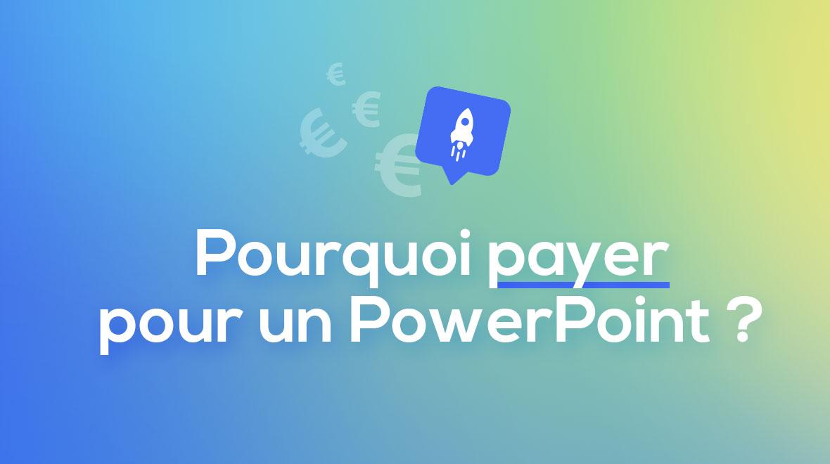 Pourquoi Payer Pour Un Powerpoint La Boite A Slides